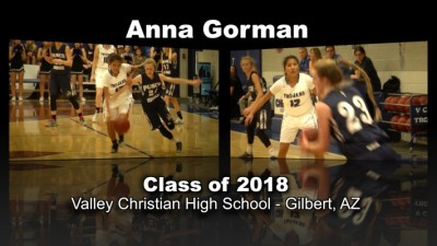 Anna Gorman Basketball Recruitment Video – Class of 2018