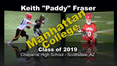 "Keith ""Paddy"" Fraser Lacrosse Recruitment Video – Class of 2019"