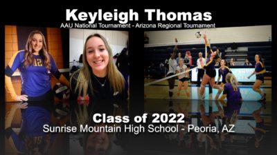 Keyleigh Thomas Volleyball Recruitment Video – Class of 2022 – AAU National Tournament & AZ Regional Tournament